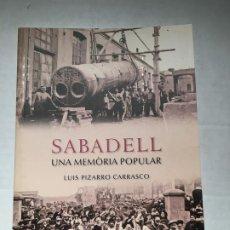 Libros: LIBRO SABADELL UNA MEMORIA POPULAR. Lote 236567585
