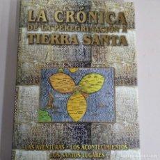Libros: LA CRONICA DE LA PEREGRINACION A TIERRA SANTA. Lote 190030256