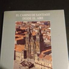 Libros: EL CAMINO DE SANTIAGO DESDE EL AIRE. Lote 192900921