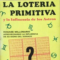 Libri: LA LOTERIA PRIMITIVA Y LA INFLUENCIA DE LOS ASTROS. NUEVO. Lote 193257351
