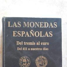 Livros: LAS MONEDAS ESPAÑOLAS. DEL TREMIS AL EURO.. Lote 193654511