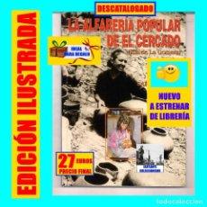 Libros: LA ALFARERIA POPULAR DE EL CERCADO - ISLA DE LA GOMERA - SARA CABRERA - CERÁMICA CANARIA - ILUSTRADO. Lote 194059552