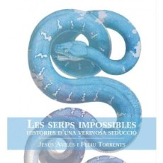 Libros: LES SERPS IMPOSSIBLES. Lote 194602787