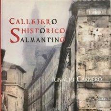 Libros: CALLEJERO HISTÓRICO SALMANTINO. AMARU. REF: AX 473. Lote 194619570