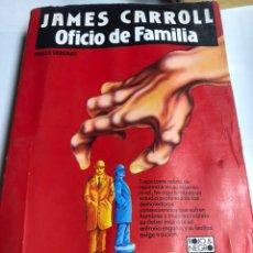Libros: LIBRO - JAMES CARROLL - OFICIO DE FAMILIA - ARGOS VERGARA. Lote 194765627