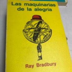 Libros: LIBRO - LAS MAQUINARIAS DE LA ALEGRIA - RAY BRADBURY. Lote 194774996