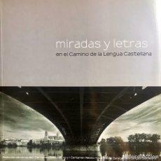 Libros: MIRADAS Y LETRAS EN EL CAMINO DE LA LENGUA CASTELLANA. Lote 194942782