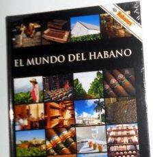 Libros: LIBRO NUEVO PRECINTADO! EL MUNDO DEL HABANO HECHO EN CUBA. PUROS HABANOS CONSEJO REGULADOR D.O.P. Lote 195141225