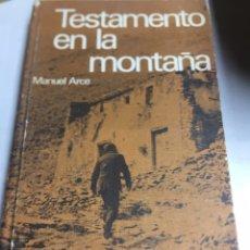 Libros: LIBRO - TESTAMENTO EN LA MONTAÑA - MANUEL ARCE. Lote 195259046