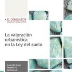 Libros: LA VALORACIÓN URBANÍSTICA EN LA LEY DEL SUELO. Lote 195284525
