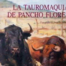 Libros: LA TAUROMAQUIA DE PANCHO FLORES - FOTOGRAFÍA DE JORGE MATCHAIN. Lote 195469016