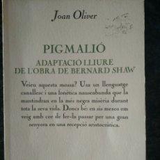 Libros: PIGMALIÓ 1 EDICION. ADAPTACIÓ LLIURE DE L' OBRA BERNAT SHAW. Lote 196070058