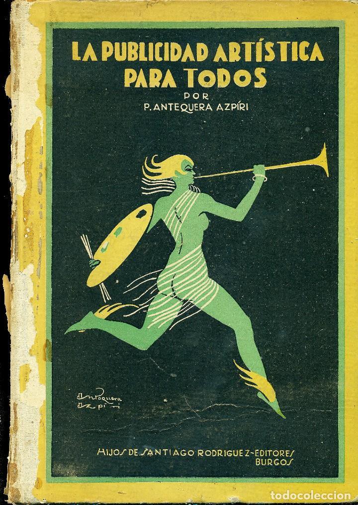 LA PUBLICIDAD ARTÍSTICA PARA TODOS, PEDRO ANTEQUERA AZPIRI (Libros Nuevos - Bellas Artes, ocio y coleccionismo - Otros)