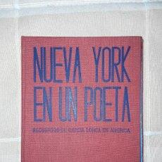 Libros: NUEVA YORK EN UN POETA. RECUERDOS DE GARCIA LORCA EN AMÉRICA. GARCÍA LORCA.. Lote 197602052
