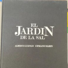 Libros: EL JARDÍN DE LA SAL - ALBERTO LUENGO / CIPRIANO MARÍN - PRÓLOGO CÉSAR MANRIQUE.. Lote 204447221