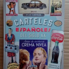 Livros: CARTELES ESPAÑOLES DEL SIGLO XX LIBRO. Lote 204815841