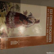 Libros: ELS COSSOS ENCANYATS EN LA HISTORIA DEL VESTIR.. Lote 205456656