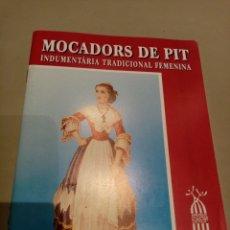 Libros: MOCADORS DE PIT INDUMENTARIA TRADICIONAL FEMENINA. Lote 205456917