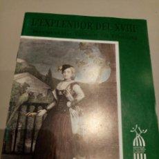 Libros: L'ESPLENDOR DEL XVIII. INDUMENTARIA TRADICIONAL FEMENINA.. Lote 205457186