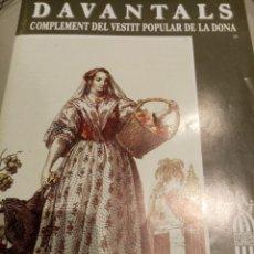 Libros: DAVANTALS, COMPLEMENTO DEL VESTIR POPULAR DE LA DONA.. Lote 205459260