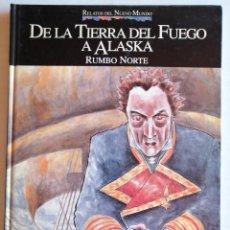 Libros: LIBRO COLECCIONABLE RELATOS DEL NUEVO MUNDO -DE LA TIERRA DEL FUEGO A ALASKA, RUMBO NORTE. Lote 205611417