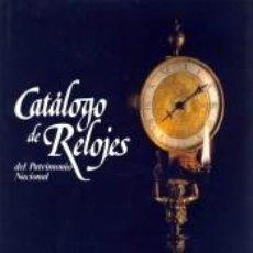 Libros: CATÁLOGO DE RELOJES. PATRIMONIO NACIONAL. Lote 206451530