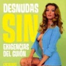 Libros: DESNUDAS SIN EXIGENCIAS DEL GUIÓN. Lote 206545822