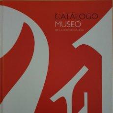 Libros: CATALOGO MUSEO DE LA VOZ DE GALICIA. Lote 207232547