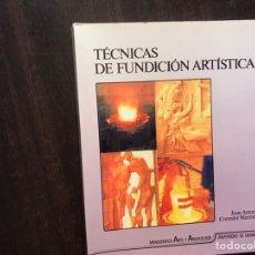 Livros: TÉCNICAS DE FUNDICIÓN ARTÍSTICA. JUAN ANTONIO CORREDOR.. Lote 207900497