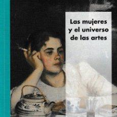 Libros: LAS MUJERES Y EL UNIVERSO DE LAS ARTES. ACTAS XV COLOQUIO DE ARTE ARAGONÉS - I.F.C. 2020. Lote 208166775