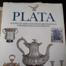 Libros: PLATA GUÍA PRÁCTICA PARA COLECCIONAR OBJETOS DE PLATA IDENTIFICAR SELLOS DE CONTRASTE. Lote 209712056