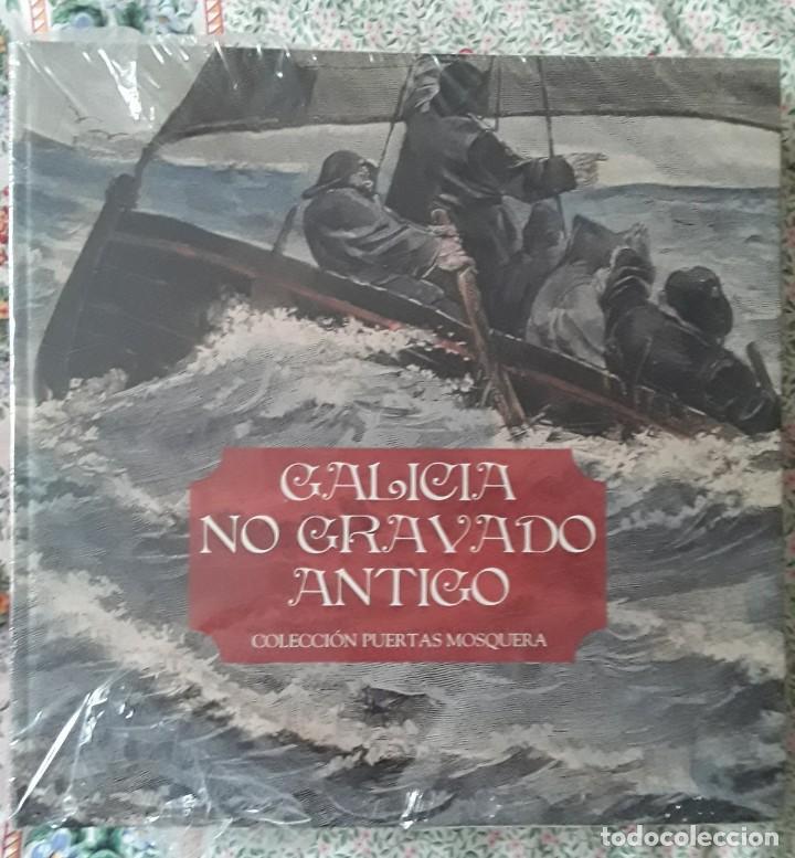 GALICIA NO GRAVADO ANTIGO. CABANO VÁZQUEZ, IGNACIO / PUERTAS MOSQUERA, CAROLINA. NUEVO. (Libros Nuevos - Bellas Artes, ocio y coleccionismo - Otros)