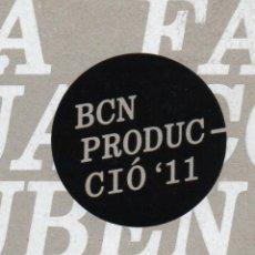 Libros: BCN PRODUCCIÓ´11. AJUNTAMENT DE BARCELONA/BARCELONA CULTURA. 2011.. Lote 211388169