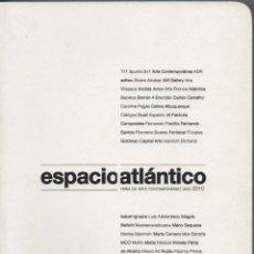 Libros: ESPACIO ATLÁNTICO-VIGO CONTEMPORÁNEO. MARTINS ALVELA, ELIANA / BASAGOITIA, IRENE V.DARDO. 2010.. Lote 211447132