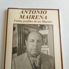 Libros: ANTONIO MAIRENA VEINTE PERFILES DE UN MAESTRO. Lote 211653055