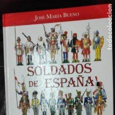 Libros: SOLDADOS DE ESPAÑA EL UNIFORME MILITAR ESPAÑOL DESDE LOS REYES CATOLICOS HASTA JUAN CARLOS I. Lote 251959625