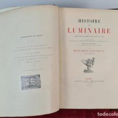 Libros: HISTOIRE DE LUMINAIRE. HENRY RENE D'ALLEAMGNE. EDIT. ALPHONSE PICARD. 1891.. Lote 212511175