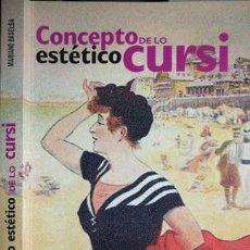 Libros: BASELGA, MARIANO. CONCEPTO ESTÉTICO DE LO CURSI. 2004.. Lote 213154380