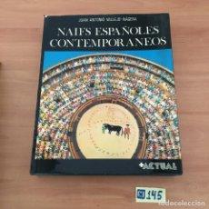 Libros: NAIFES ESPAÑOLES CONTEMPORÁNEOS. Lote 214181253