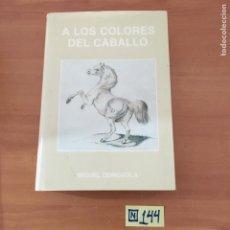 Libros: A LOS COLORES DEL CABALLO. Lote 214181520