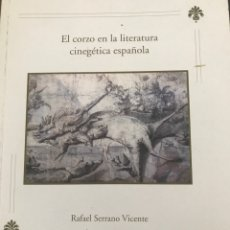 Libros: EL CORZO EN LA LITERATURA CINEGÉTICA ESPAÑOLA CAZA. Lote 215327665