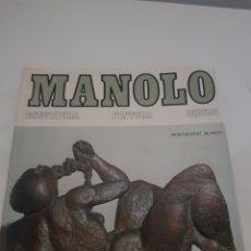Libros: MANOLO ESCULTURA PINTURA Y DIBUJO DE MONTSERRAT BLANCH. Lote 216793541