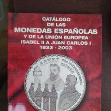 Libros: CATALOGO DE LAS MONEDAS ESPAÑOLAS Y DE LA UNION EUROPEA. ENVIO CERTIFICADO INCLUIDO. Lote 217213568