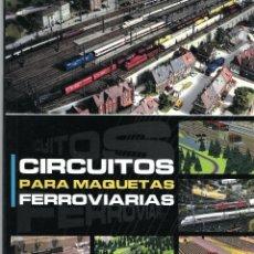 Libros: CIRCUITOS PARA MAQUETAS FERROVIARIAS. TRENMANÍA. (2002). Lote 218070606