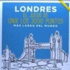 Libros: LONDRES. EL JUEGO DE UNIR LOS 3000 PUNTOS MÁS LARGO DEL MUNDO: UNE 3000 PUNTOS PARA DESCUBRIR UN. Lote 218109506
