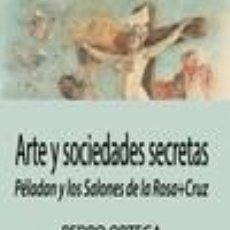 Libros: ARTE Y SOCIEDADES SECRETAS. Lote 218373555