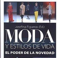 Libros: MODA Y ESTILOS DE VIDA (JOSEFINA FIGUERAS) EIUNSA 2014. Lote 219267790