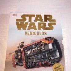 Libros: LIBRO: STAR WARS VEHICULOS. NAVES Y OTROS VEHICULOS DE UNIVERSO DE STAR WARS EN DETALLE. Lote 220285358