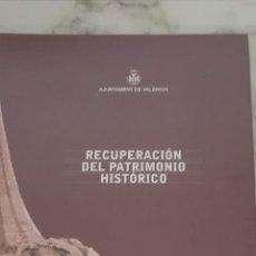 Libros: RECUPERACIÓN DEL PATRIMONIO HISTÓRICO EN LA CIUDAD DE VALENCIA- NUEVO PRECINTADO. Lote 220573342