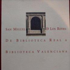 Livros: SAN MIGUEL DE LOS REYES: DE BIBLIOTECA REAL A BIBLIOTECA VALENCIANA. Lote 220897772